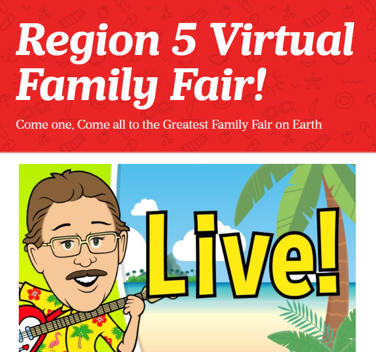 region 5 Virtual Family Fair!